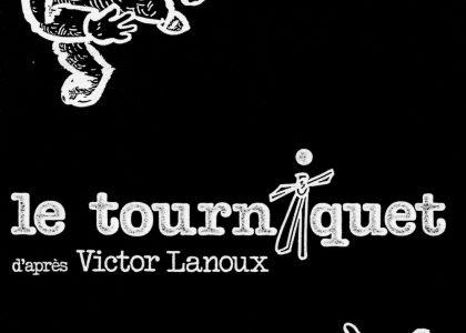 Pièce Le Tourniquet